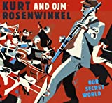 Kurt Rosenwinkel & OJM-Our Secret World by Rosenwinkel, Kurt (2015-01-06) 【並行輸入品】