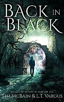Back in Black (Awake in the Dark Book 4) by [McBain, Tim, Vargus, L.T.]