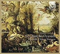 Janequin: Le Chant des Oyseaulx by Ensemble Clement Janequin (2013-06-11)
