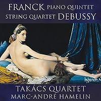Franck/Debussy:Piano Works [Takacs Quartet; Marc-Andre Hamelin] [Hyperion: CDA68061] by Takacs Quartet