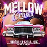MELLOW Cruisin'-MIDNIGHT CHILL MIX-