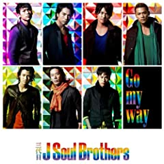 Go my way♪三代目 J Soul Brothers