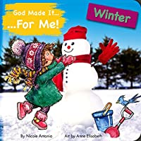 God Made It for Me Winter (God Made It for Me: Seasons)