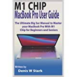 M1 Chip MacBook Pro User Guide: The Ultimate Big Sur Manual to Master your MacBook Pro with M1 Chip for Beginners and Seniors
