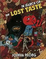 In Search of the Lost Taste: The Adventure Vegan Cookbook (Vegan Cookbooks)