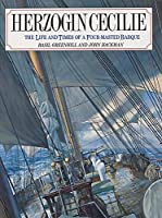 Herzogin Cecilie: The Life and Times of a Four-Masted Barque (Conway's History of Sail)