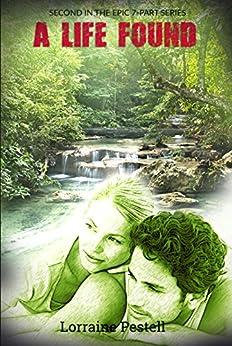 A Life Found: A Life Singular, Book 2 by [Pestell, Lorraine]