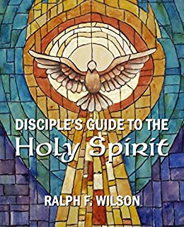 Disciple's Guide to the Holy Spirit (JesusWalk Bible Study Series) by [Wilson, Ralph F.]