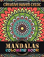 Creative Haven Celtic Mandalas Coloring Book: 101 Unique Mandala Designs and Stress Relieving for Adult Relaxation, Meditation, and Happiness (Magnificent Mandalas)