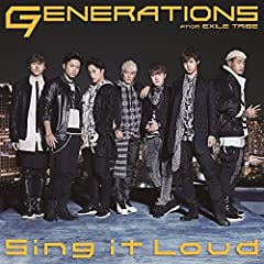GENERATIONS from EXILE TRIBE「Sing it Loud」のジャケット画像