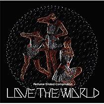 Perfume Global Compilation LOVE THE WORLD