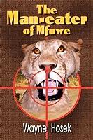 The Man-Eater of Mfuwe