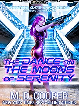 The Dance on the Moons of Serenity (Perseus Gate Book 3) by [Cooper, M. D.]