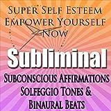 Super Self Esteem Subliminal