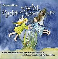 Gute Nacht fl?stert die Elfe - Eine zauberhafte Einschlafgeschichte mit Traummusik und Fantasiereise【CD】 [並行輸入品]