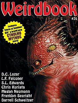 [Schweitzer, Darrell, Falconer, L.F., C. C. Adams]のWeirdbook #36 (English Edition)