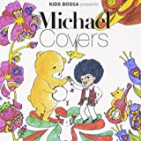 KIDS BOSSA presents Michael Covers 画像