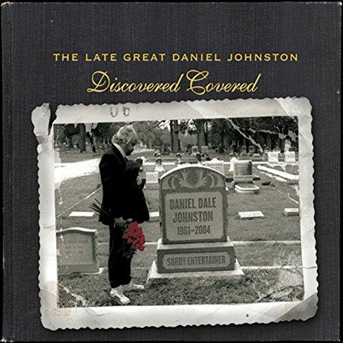 The Late Great Daniel Johnston...