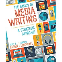 The Basics of Media Writing: A Strategic Approach