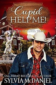 Cupid Help Me! (Return to Cupid, Texas Book 4) by [McDaniel, Sylvia]