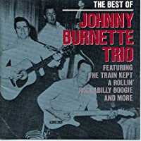 Best Of Johnny Burnette Trio