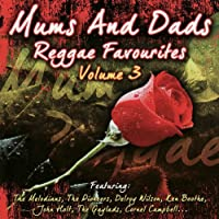 Vol. 3-Mums & Dads Reggae Favourites