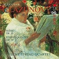 Glazunov: String Quartet, Vol. 3: Suite, Op.35 / String Quintet, Op. 39 (2008-09-16)