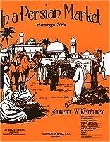 Albert Ketelby: In a Persian Market, Original Piano