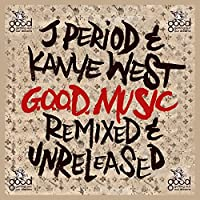 G.O.O.D. Music (Remixed & Unreleased)