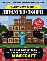 The Ultimate Guide to Advanced Combat: Combat Strategies and Battle Techniques for Minecraft