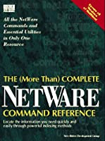 The More Than Complete Netware Command Reference