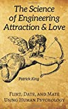 The Science of Engineering Attraction &Love: Flirt Date and Mate Using Human Psychology [並行輸入品]