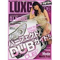 LUXG (ラグジュアリー エクストリーム グランド) 2007年 06月号 [雑誌]
