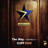 The Way 〜目指す明日へ〜 / CLIFF EDGE