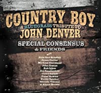Special Consensus & Friends - Country Boy: A Bluegrass Tribute To John Denver [Japan CD] BSMF-6047 by Special Consensus & Friends