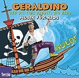 Geraldino und die Time Bandits - Gold! / CD . Musik fuer Kids