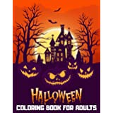 Halloween Coloring Book for Adults: 50+ spooky coloring pages filled with monsters, witches, pumpkin, haunted house and more