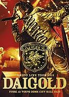 """DAIGO LIVE TOUR 2014""""DAIGOLD"""