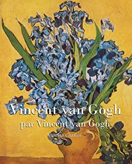 Vincent van Gogh (French Edition) by [van Gogh, Vincent, Charles, Victoria]