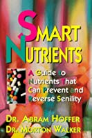 Smart Nutrients (Dr. Morton Walker Health Book)