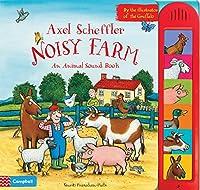 Axel Scheffler's Noisy Farm (Noisy Books)