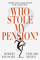 Who Stole My Pension?: How You Can Stop the Looting Kindle Edition