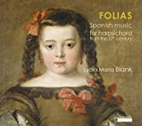 Folias - Spanish Music for Harpsichord from 17th Century by Lydia Maria Blank