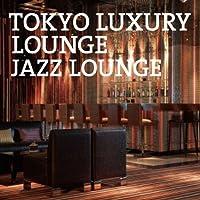V.A. - Tokyo Luxury Lounge Jazz Lounge [Japan CD] XQKF-1069 by V.A.