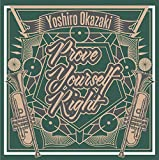 PROVE YOURSELF RIGHT