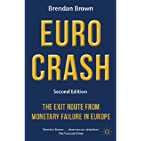Euro Crash: The Exit Route from Monetary Failure in Europe…