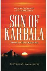Son of Karbala: The Spiritual Journey of an Iraqi Muslim Kindle Edition