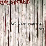 Shred Gear Rhapsody
