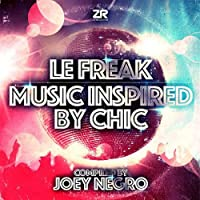 Le Freak: Music Inspired By Chic by JOEY NEGRO