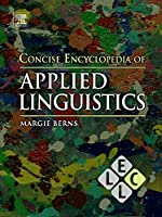 Concise Encyclopedia of Applied Linguistics (Concise Encyclopedias of Language and Linguistics)